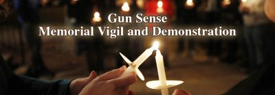 Gun Sense – Memorial Vigil and Demonstration