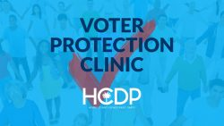 HCDP Voter Protection Clinic Ready to Help