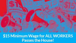 House Passes Raise the Wage Act