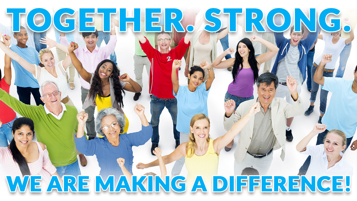 Together. Strong. We are making a difference!